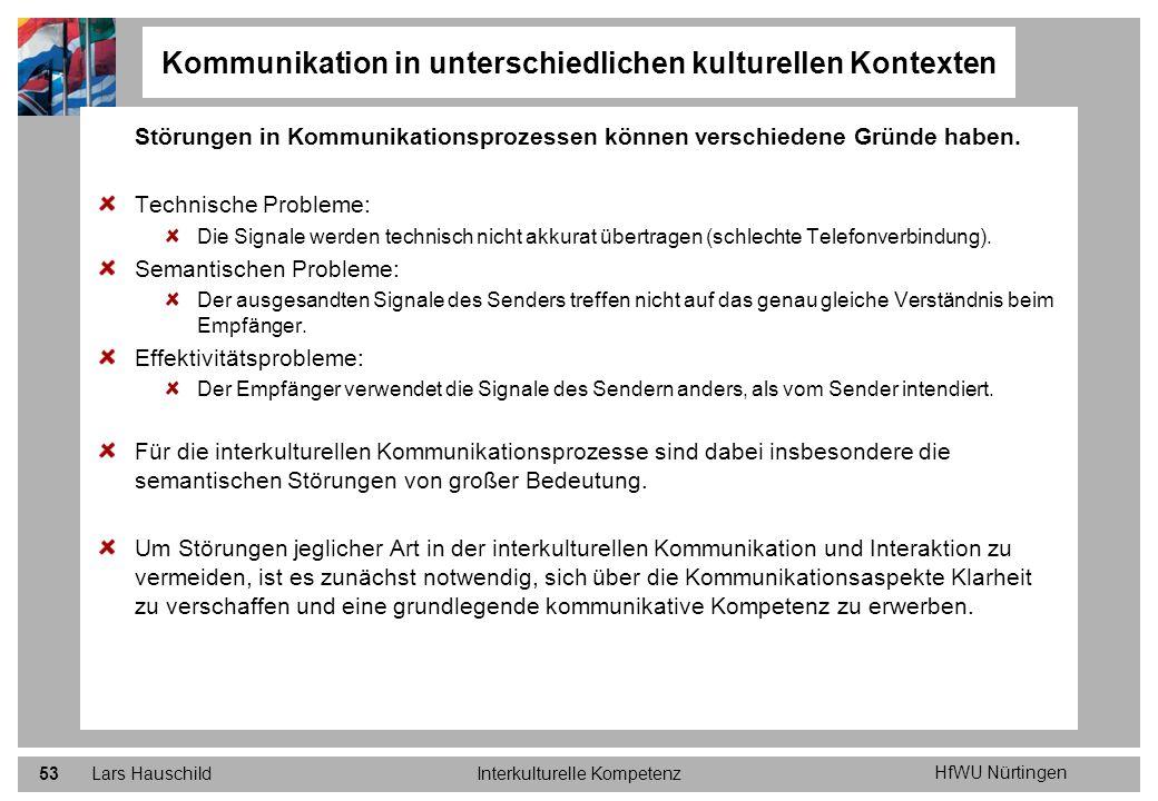 HfWU Nürtingen Lars HauschildInterkulturelle Kompetenz53 Kommunikation in unterschiedlichen kulturellen Kontexten Störungen in Kommunikationsprozessen