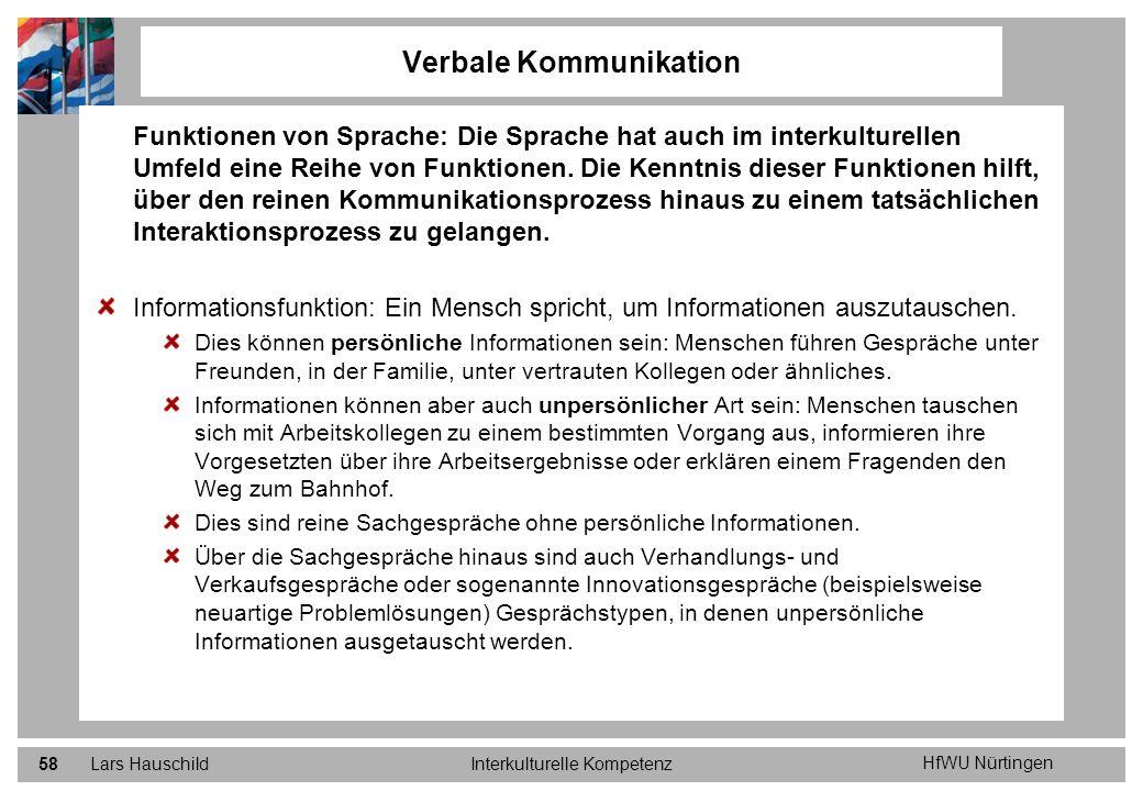 HfWU Nürtingen Lars HauschildInterkulturelle Kompetenz58 Verbale Kommunikation Funktionen von Sprache: Die Sprache hat auch im interkulturellen Umfeld
