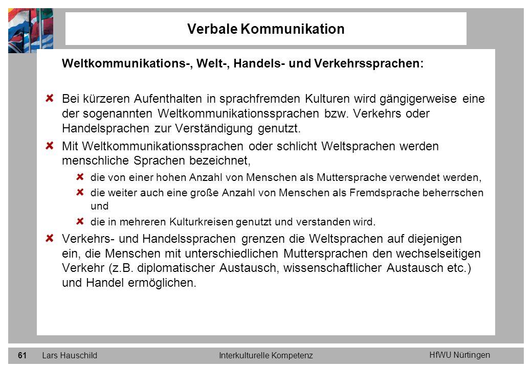 HfWU Nürtingen Lars HauschildInterkulturelle Kompetenz61 Verbale Kommunikation Weltkommunikations-, Welt-, Handels- und Verkehrssprachen: Bei kürzeren