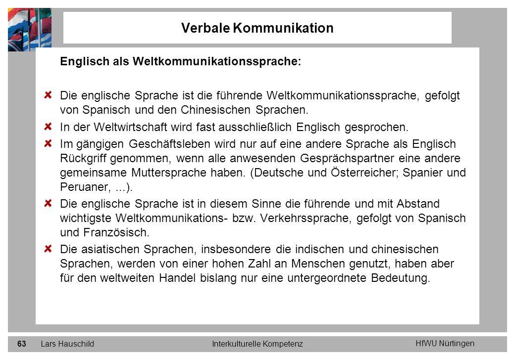 HfWU Nürtingen Lars HauschildInterkulturelle Kompetenz63 Verbale Kommunikation Englisch als Weltkommunikationssprache: Die englische Sprache ist die f