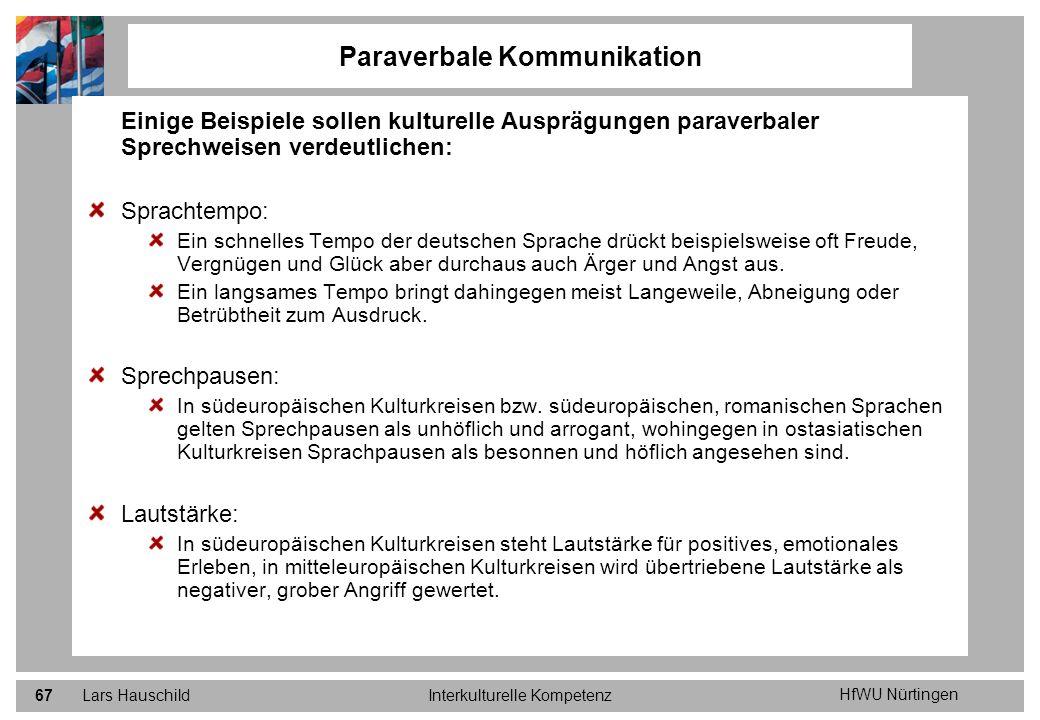 HfWU Nürtingen Lars HauschildInterkulturelle Kompetenz67 Paraverbale Kommunikation Einige Beispiele sollen kulturelle Ausprägungen paraverbaler Sprech