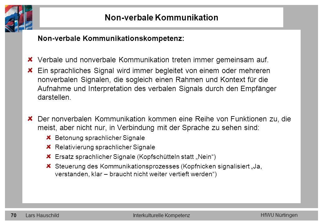 HfWU Nürtingen Lars HauschildInterkulturelle Kompetenz70 Non-verbale Kommunikation Non-verbale Kommunikationskompetenz: Verbale und nonverbale Kommuni