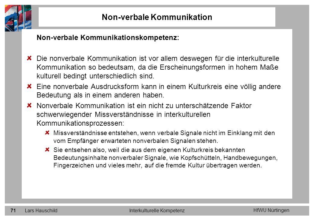 HfWU Nürtingen Lars HauschildInterkulturelle Kompetenz71 Non-verbale Kommunikation Non-verbale Kommunikationskompetenz: Die nonverbale Kommunikation i