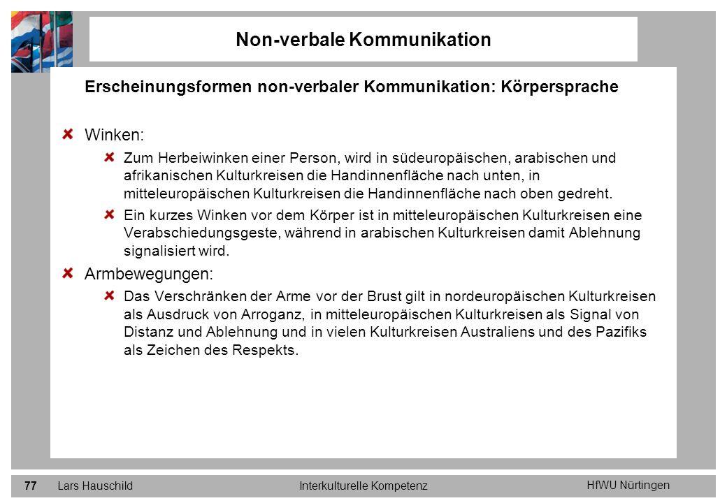HfWU Nürtingen Lars HauschildInterkulturelle Kompetenz77 Non-verbale Kommunikation Erscheinungsformen non-verbaler Kommunikation: Körpersprache Winken