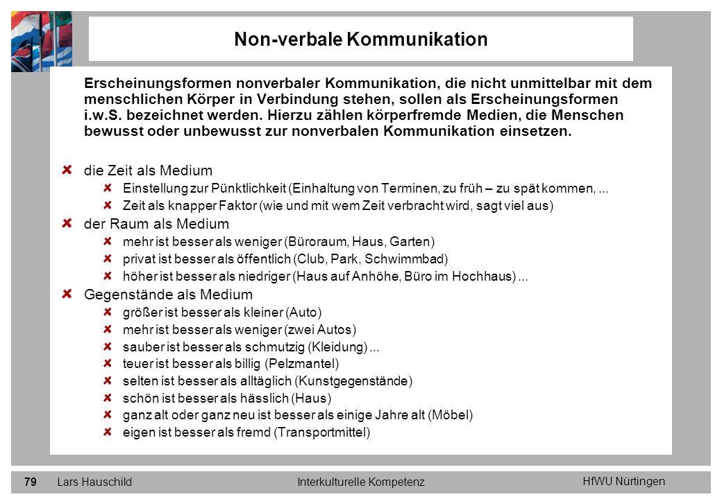 HfWU Nürtingen Lars HauschildInterkulturelle Kompetenz79 Non-verbale Kommunikation Erscheinungsformen nonverbaler Kommunikation, die nicht unmittelbar