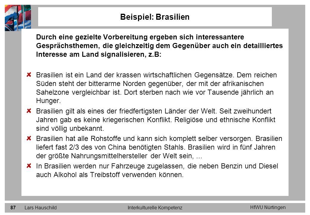 HfWU Nürtingen Lars HauschildInterkulturelle Kompetenz87 Beispiel: Brasilien Durch eine gezielte Vorbereitung ergeben sich interessantere Gesprächsthe