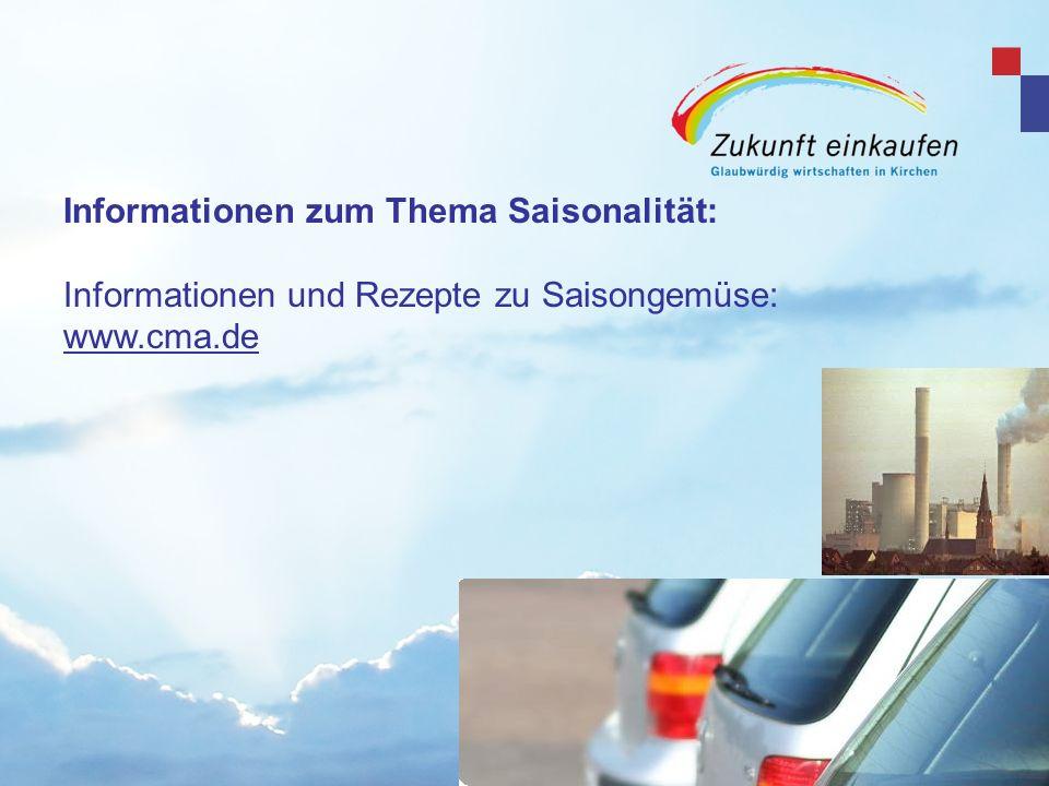 Informationen zum Thema Saisonalität: Informationen und Rezepte zu Saisongemüse: www.cma.de