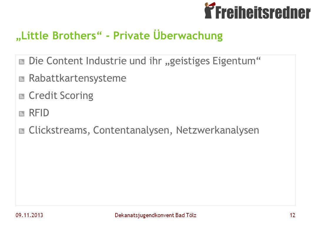 09.11.2013Dekanatsjugendkonvent Bad Tölz12 Little Brothers - Private Überwachung Die Content Industrie und ihr geistiges Eigentum Rabattkartensysteme
