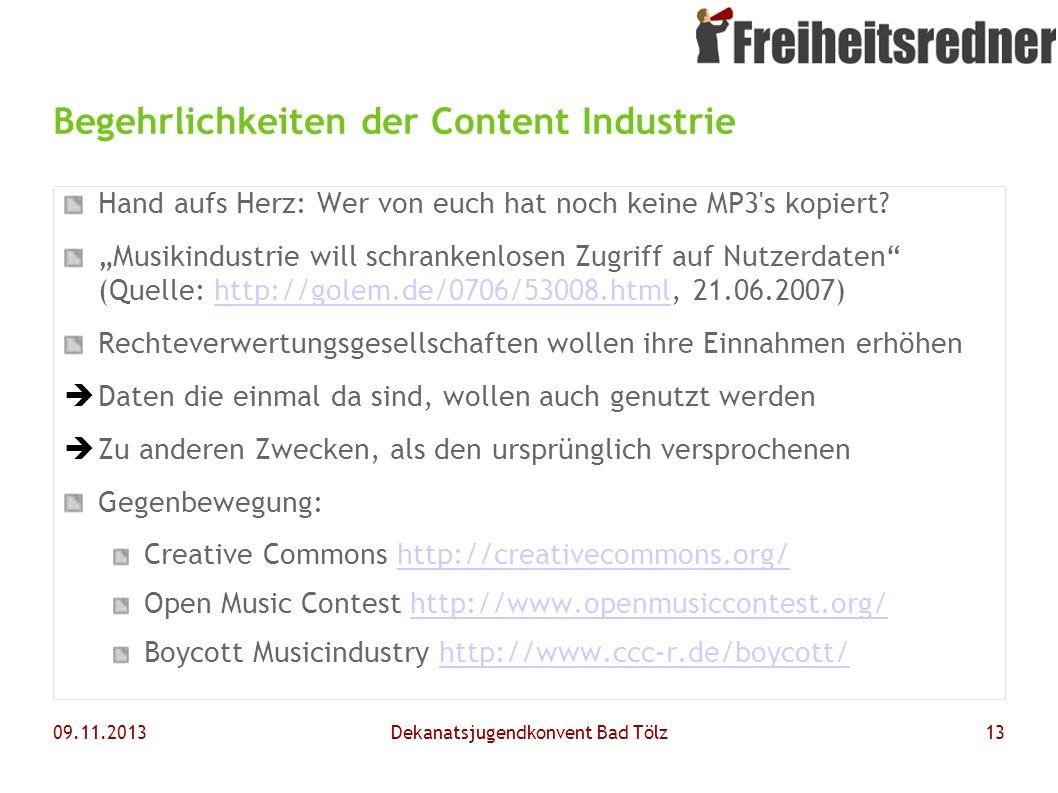 09.11.2013Dekanatsjugendkonvent Bad Tölz13 Begehrlichkeiten der Content Industrie Hand aufs Herz: Wer von euch hat noch keine MP3's kopiert? Musikindu