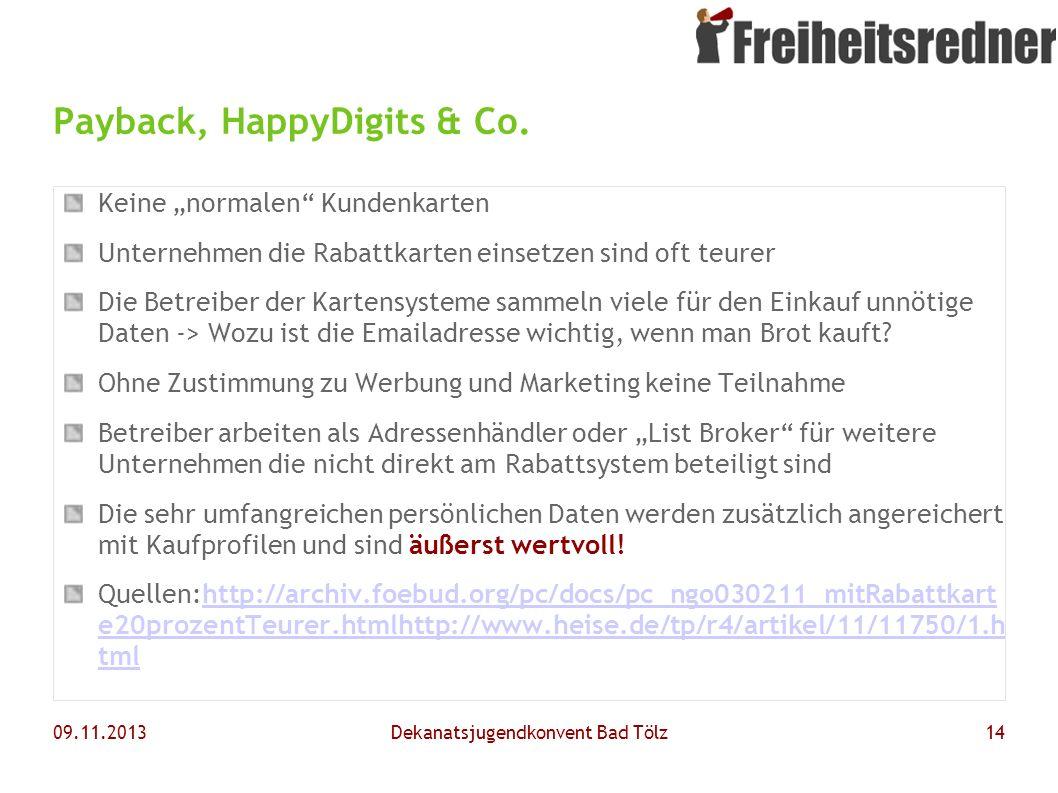 09.11.2013Dekanatsjugendkonvent Bad Tölz14 Payback, HappyDigits & Co. Keine normalen Kundenkarten Unternehmen die Rabattkarten einsetzen sind oft teur