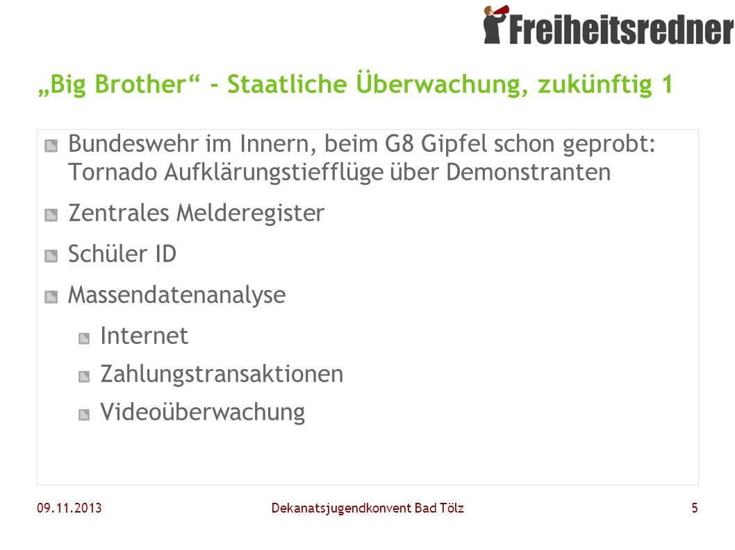 09.11.2013Dekanatsjugendkonvent Bad Tölz5 Big Brother - Staatliche Überwachung, zukünftig 1 Bundeswehr im Innern, beim G8 Gipfel schon geprobt: Tornad