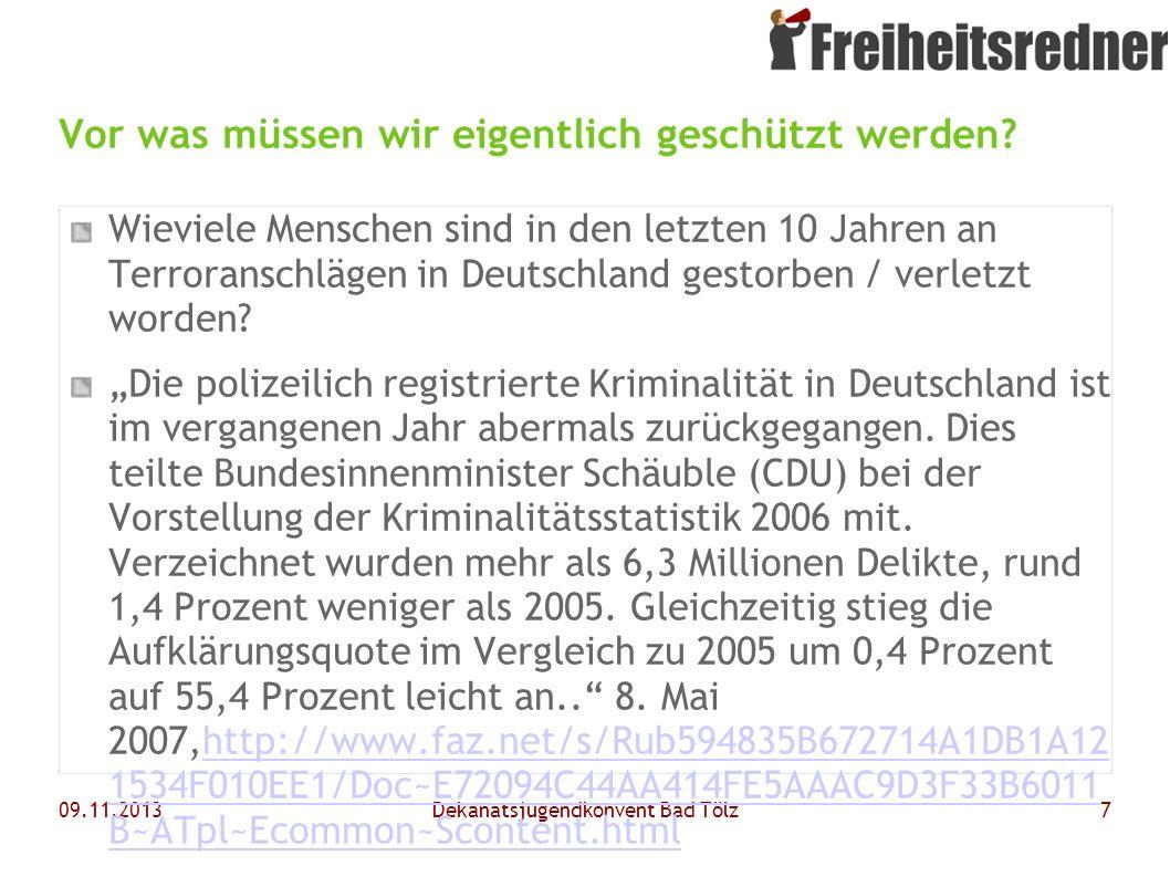 09.11.2013Dekanatsjugendkonvent Bad Tölz8 Datenschutz - Gesetzliche Grundlagen Grundgesetz Volkszählungsurteil von 1983 Darin hat das BVG aus Art.