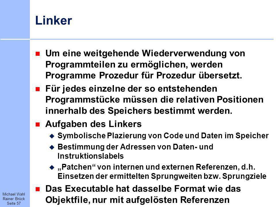 Michael Wahl Rainer Brück Seite 57 Linker Um eine weitgehende Wiederverwendung von Programmteilen zu ermöglichen, werden Programme Prozedur für Prozed