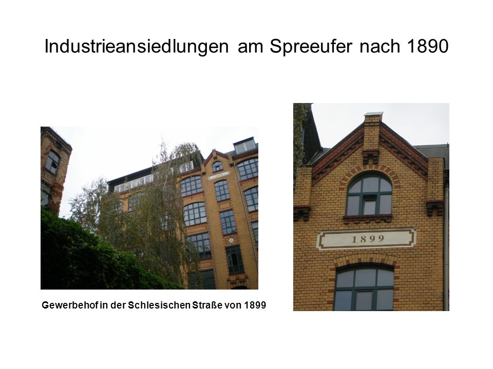 Industrieansiedlungen am Spreeufer nach 1890 Gewerbehof in der Schlesischen Straße von 1899