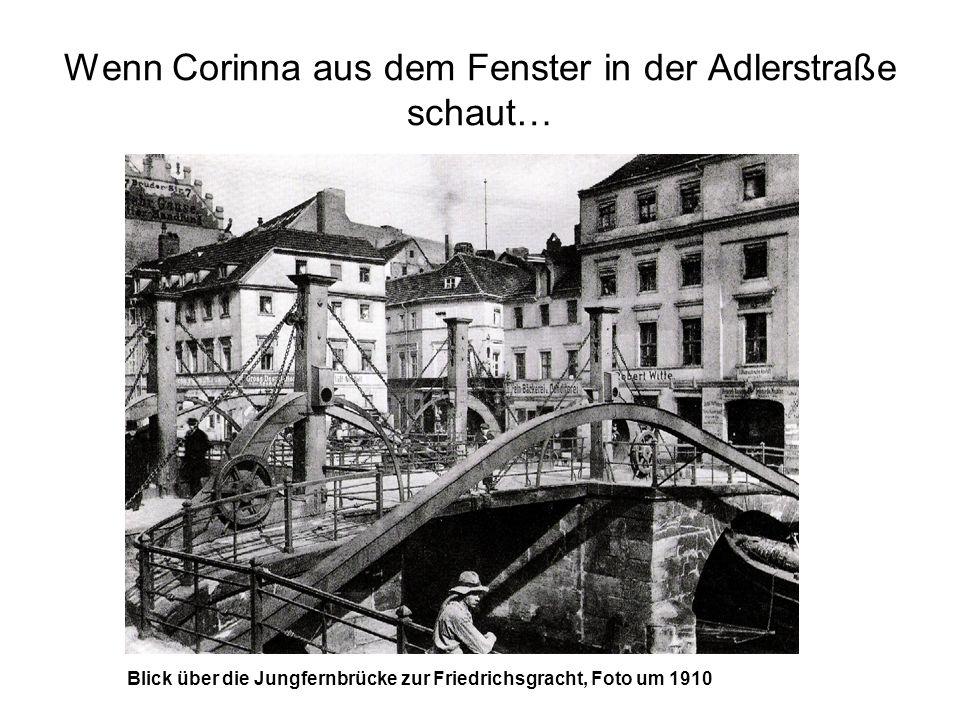 Wenn Corinna aus dem Fenster in der Adlerstraße schaut… Blick über die Jungfernbrücke zur Friedrichsgracht, Foto um 1910