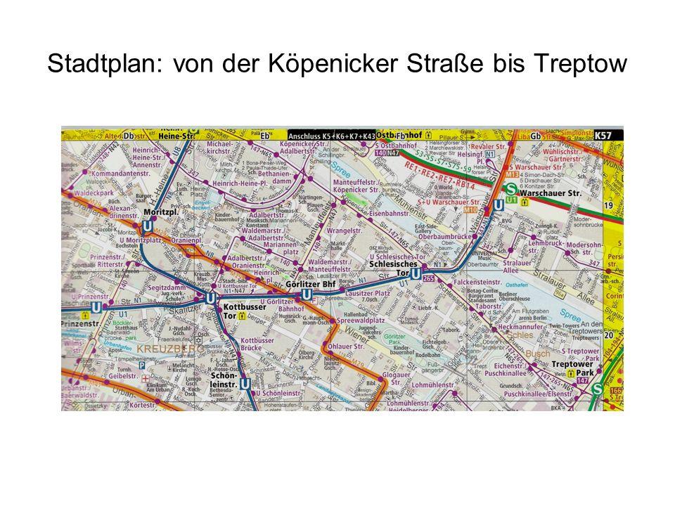 Stadtplan: von der Köpenicker Straße bis Treptow