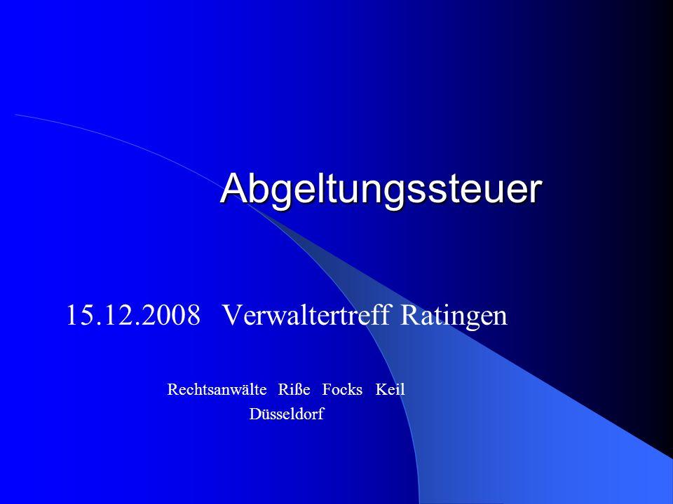 Abgeltungssteuer 15.12.2008 Verwaltertreff Ratingen Rechtsanwälte Riße Focks Keil Düsseldorf