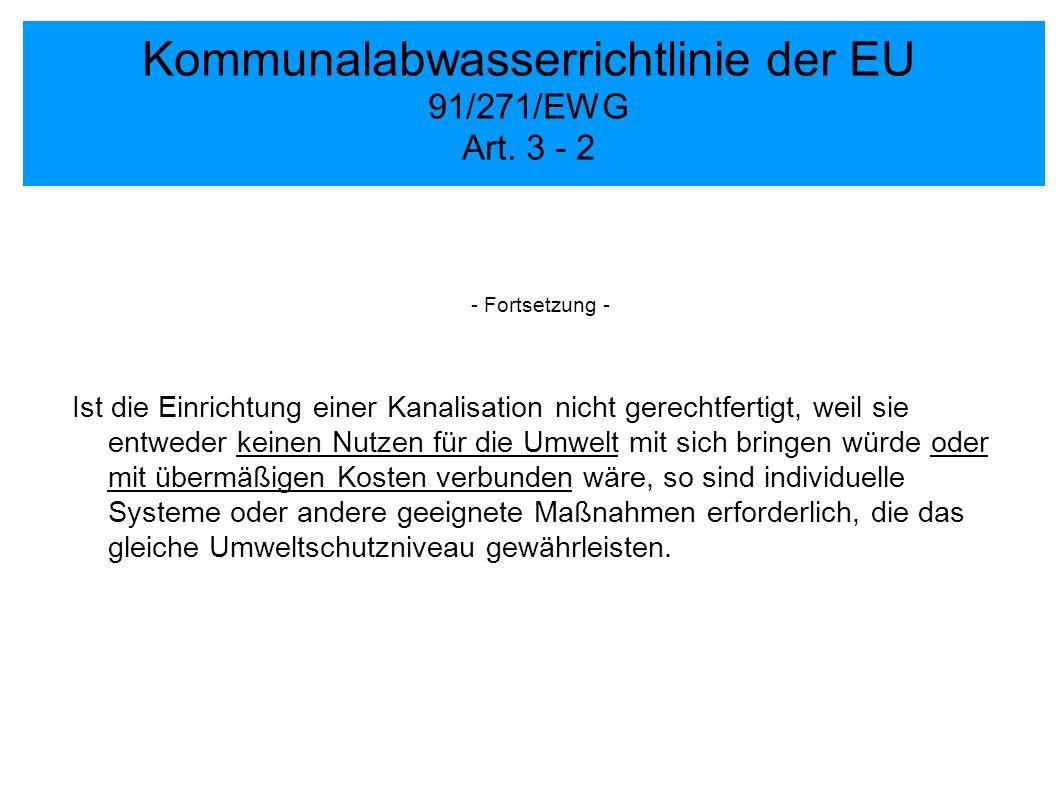 Kommunalabwasserrichtlinie der EU 91/271/EWG Art. 3 - 2 - Fortsetzung - Ist die Einrichtung einer Kanalisation nicht gerechtfertigt, weil sie entweder
