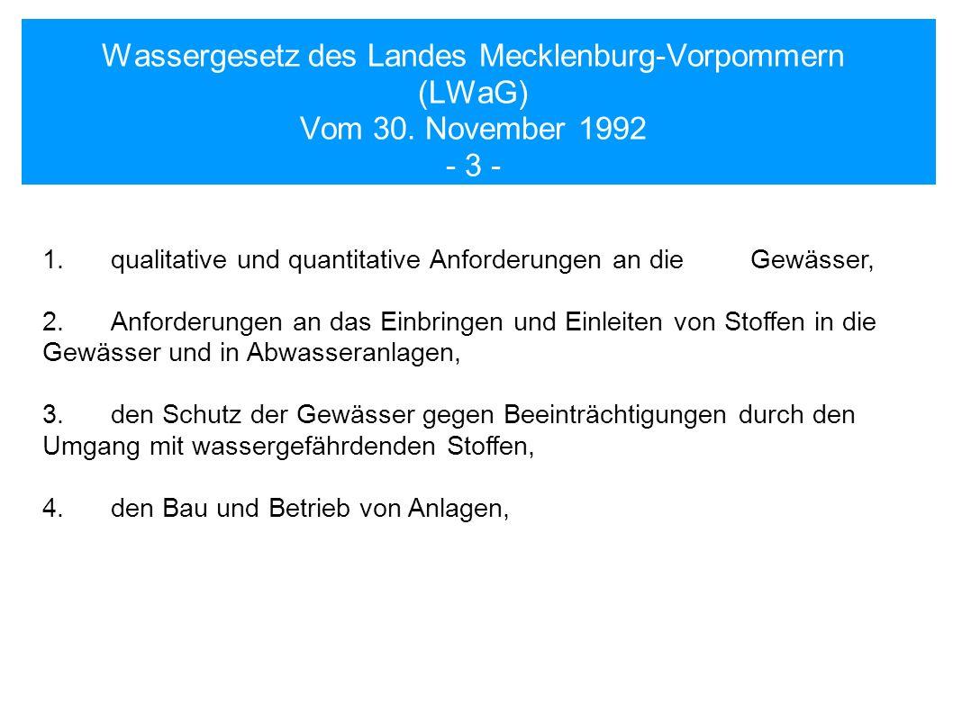Wassergesetz des Landes Mecklenburg-Vorpommern (LWaG) Vom 30. November 1992 - 3 - 1.qualitative und quantitative Anforderungen an die Gewässer, 2.Anfo