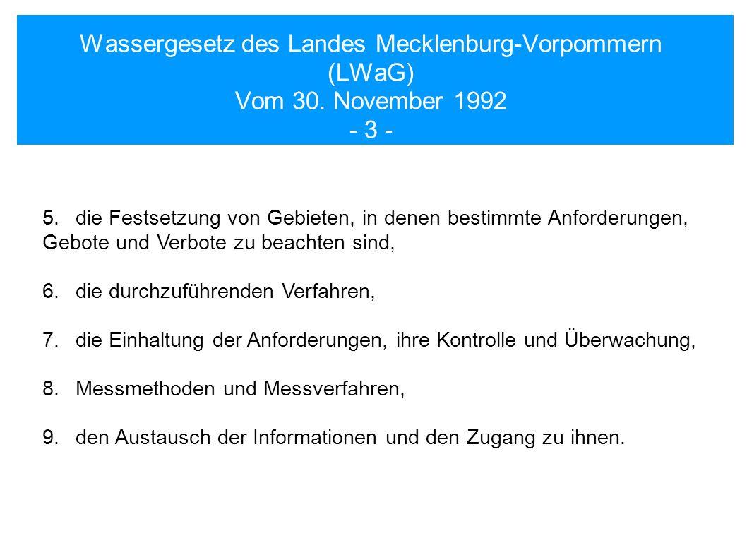 Wassergesetz des Landes Mecklenburg-Vorpommern (LWaG) Vom 30. November 1992 - 3 - 5.die Festsetzung von Gebieten, in denen bestimmte Anforderungen, Ge