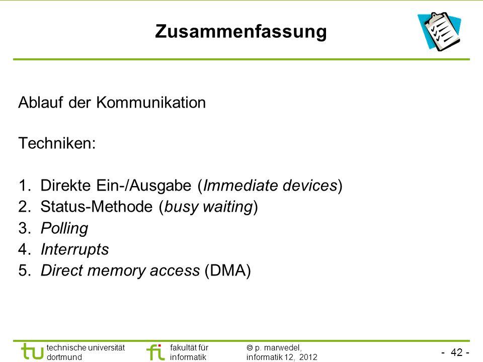 - 42 - technische universität dortmund fakultät für informatik p. marwedel, informatik 12, 2012 Zusammenfassung Ablauf der Kommunikation Techniken: 1.