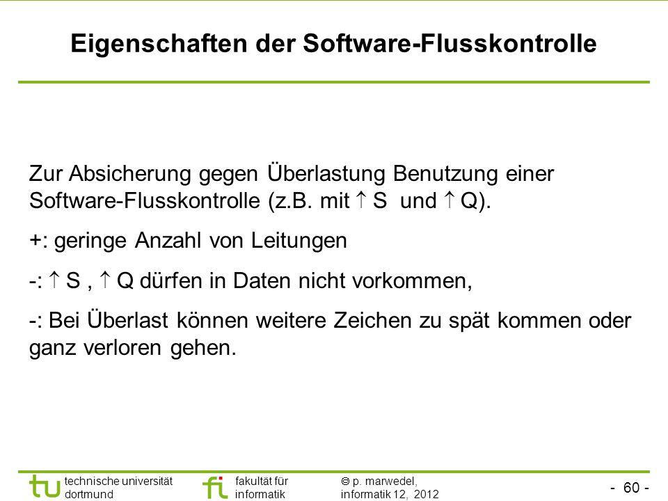 - 60 - technische universität dortmund fakultät für informatik p. marwedel, informatik 12, 2012 Eigenschaften der Software-Flusskontrolle Zur Absicher