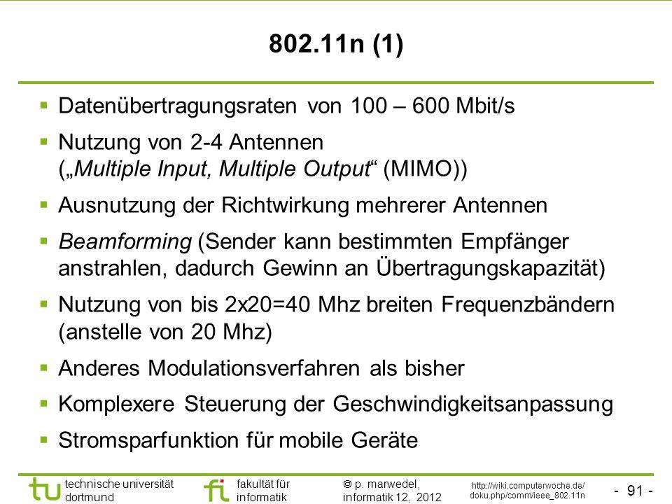 - 91 - technische universität dortmund fakultät für informatik p. marwedel, informatik 12, 2012 802.11n (1) Datenübertragungsraten von 100 – 600 Mbit/