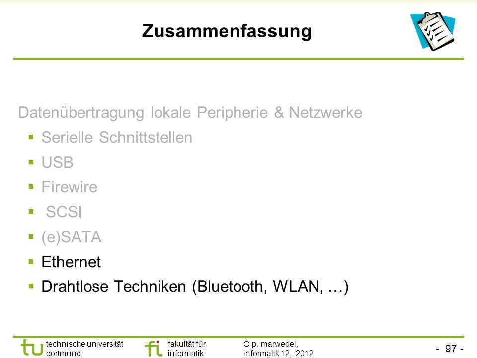 - 97 - technische universität dortmund fakultät für informatik p. marwedel, informatik 12, 2012 Zusammenfassung Datenübertragung lokale Peripherie & N