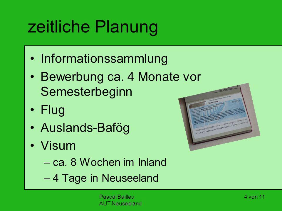 Pascal Bailleu AUT Neuseeland 4 von 11 zeitliche Planung Informationssammlung Bewerbung ca.