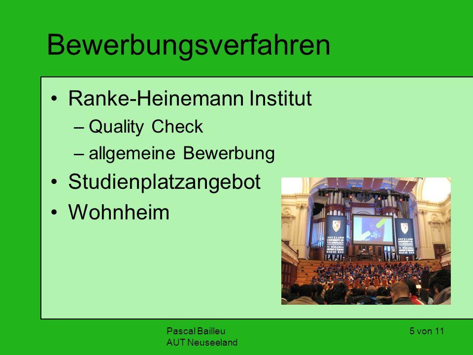 Pascal Bailleu AUT Neuseeland 5 von 11 Bewerbungsverfahren Ranke-Heinemann Institut –Quality Check –allgemeine Bewerbung Studienplatzangebot Wohnheim