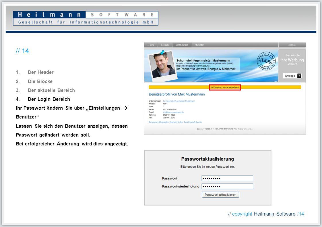 1.Der Header 2.Die Blöcke 3.Der aktuelle Bereich 4.Der Login Bereich Ihr Passwort ändern Sie über Einstellungen Benutzer Lassen Sie sich den Benutzer