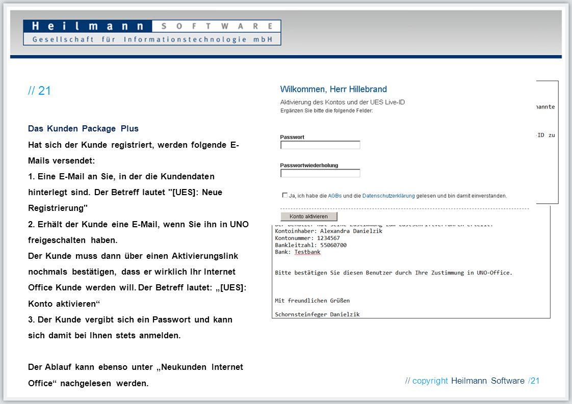 Das Kunden Package Plus Hat sich der Kunde registriert, werden folgende E- Mails versendet: 1. Eine E-Mail an Sie, in der die Kundendaten hinterlegt s