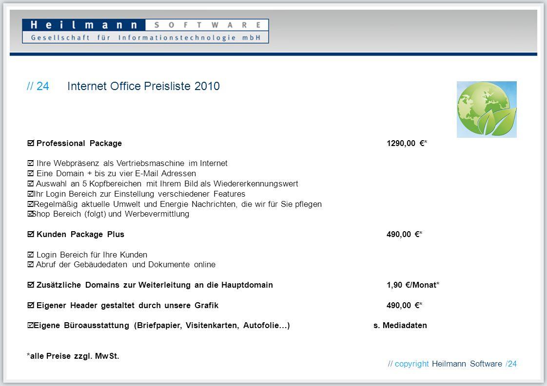 Internet Office Preisliste 2010// 24 // copyright Heilmann Software /24 Professional Package1290,00 * Ihre Webpräsenz als Vertriebsmaschine im Interne