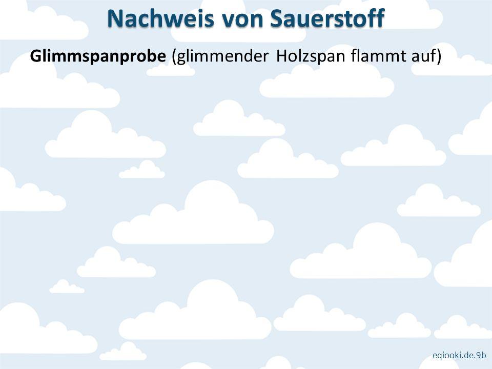eqiooki.de.9b Glimmspanprobe (glimmender Holzspan flammt auf) Nachweis von Sauerstoff