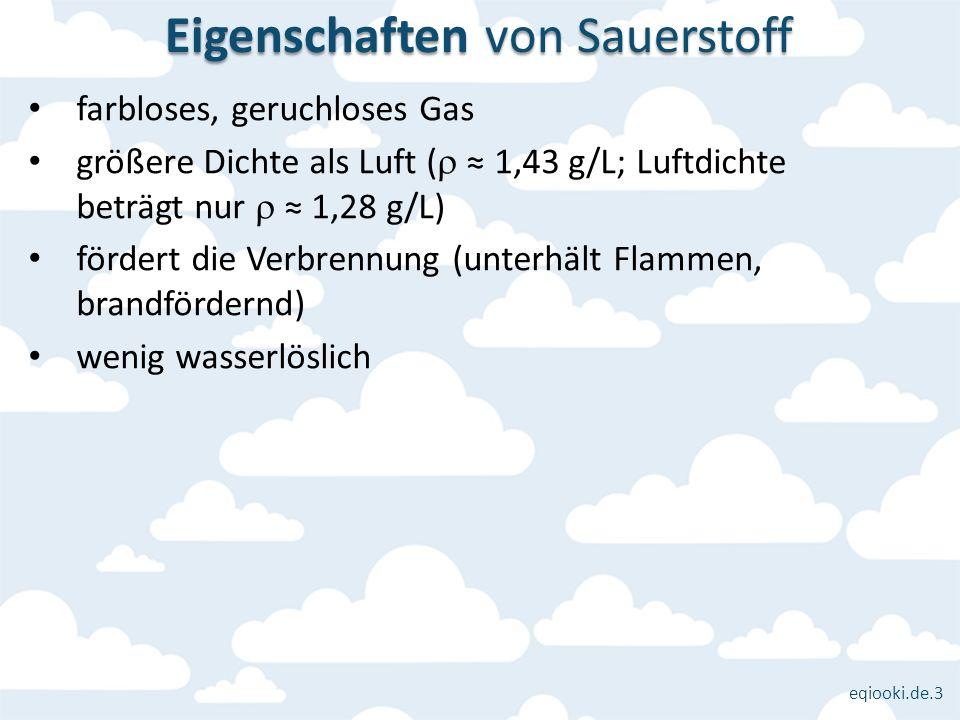 eqiooki.de.3 farbloses, geruchloses Gas größere Dichte als Luft ( 1,43 g/L; Luftdichte beträgt nur 1,28 g/L) fördert die Verbrennung (unterhält Flamme