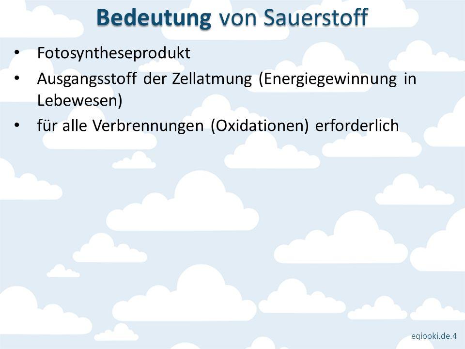eqiooki.de.4 Fotosyntheseprodukt Ausgangsstoff der Zellatmung (Energiegewinnung in Lebewesen) für alle Verbrennungen (Oxidationen) erforderlich Bedeut