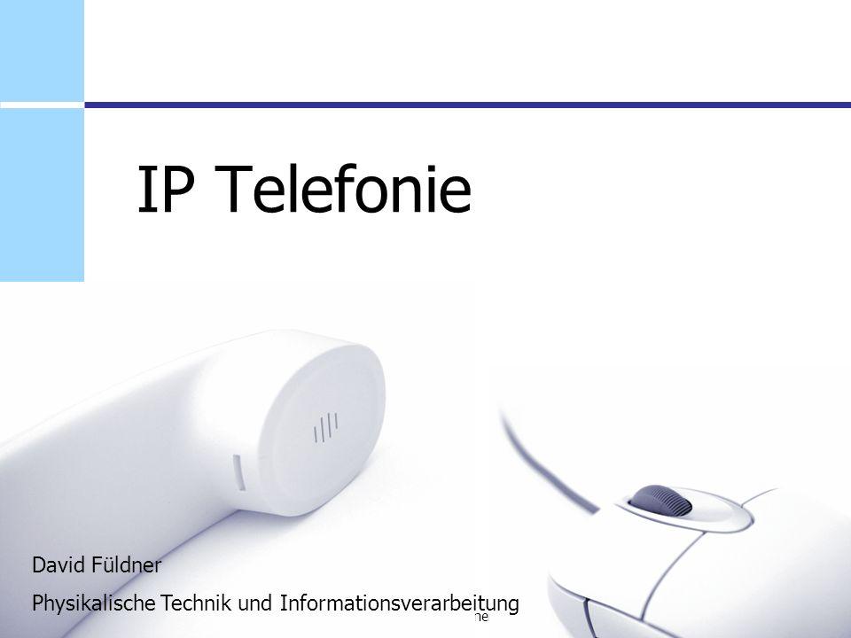 1David Füldner08.12.2006 IP Telefonie David Füldner Physikalische Technik und Informationsverarbeitung