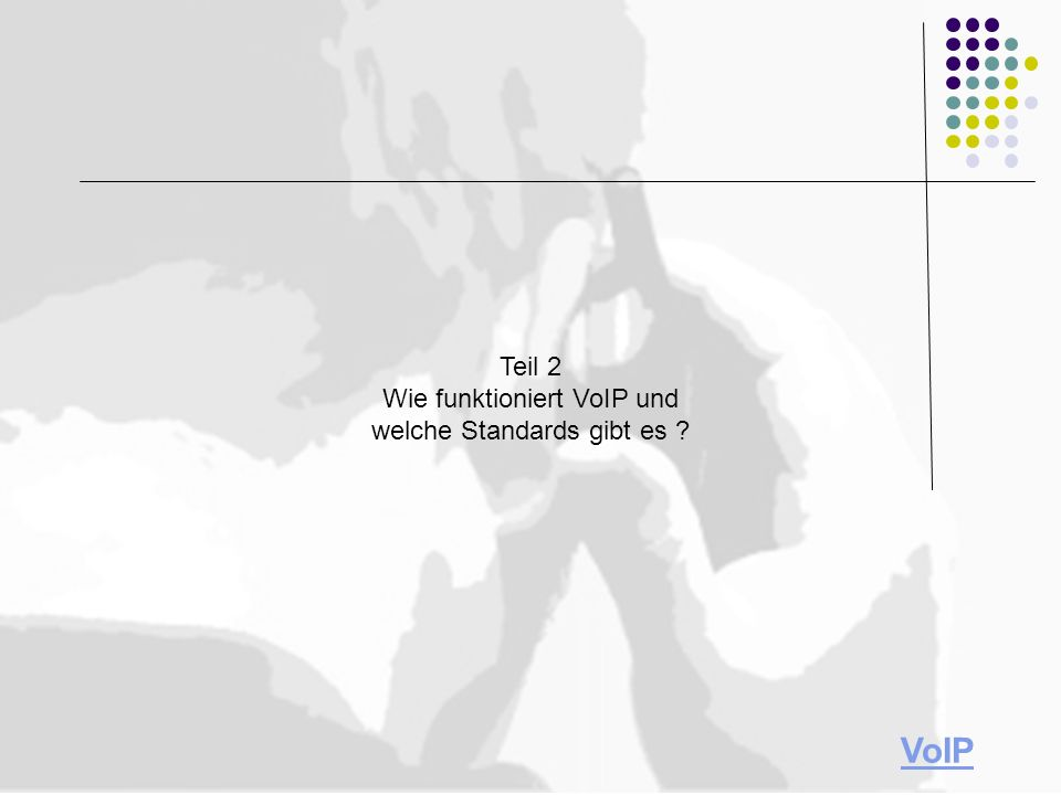Teil 2 Wie funktioniert VoIP und welche Standards gibt es ? VoIP