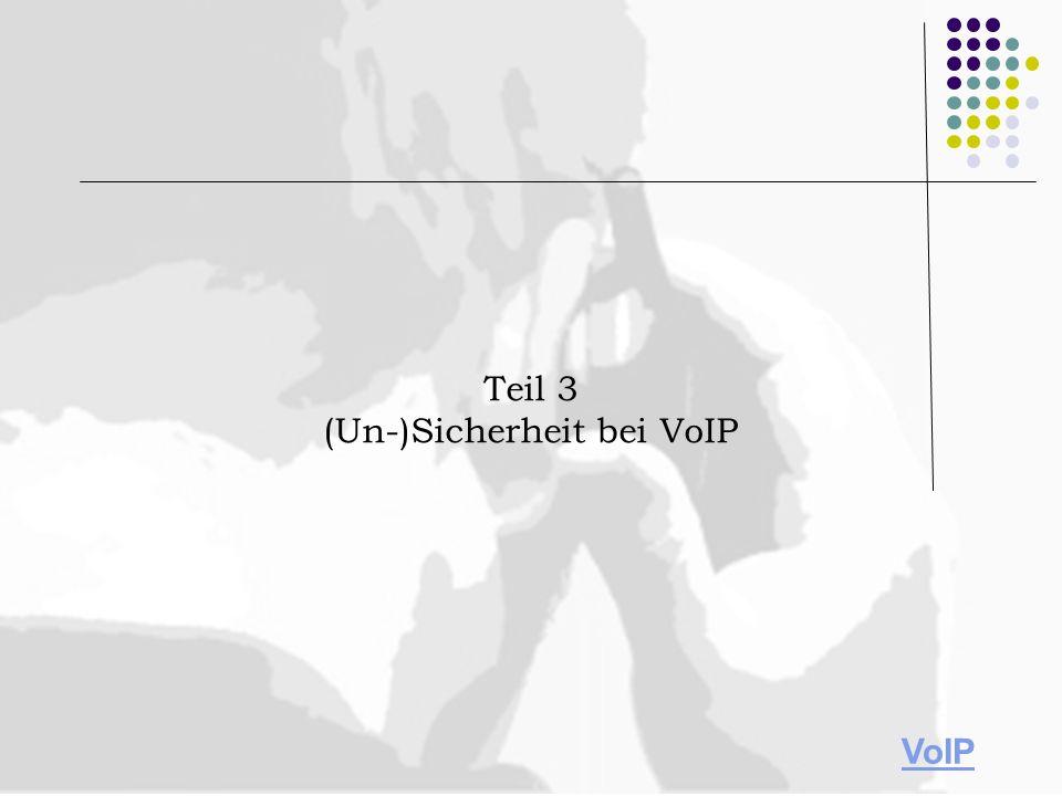Teil 3 (Un-)Sicherheit bei VoIP VoIP