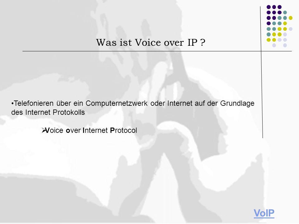 Telefonieren über ein Computernetzwerk oder Internet auf der Grundlage des Internet Protokolls Voice over Internet Protocol Was ist Voice over IP ? Vo