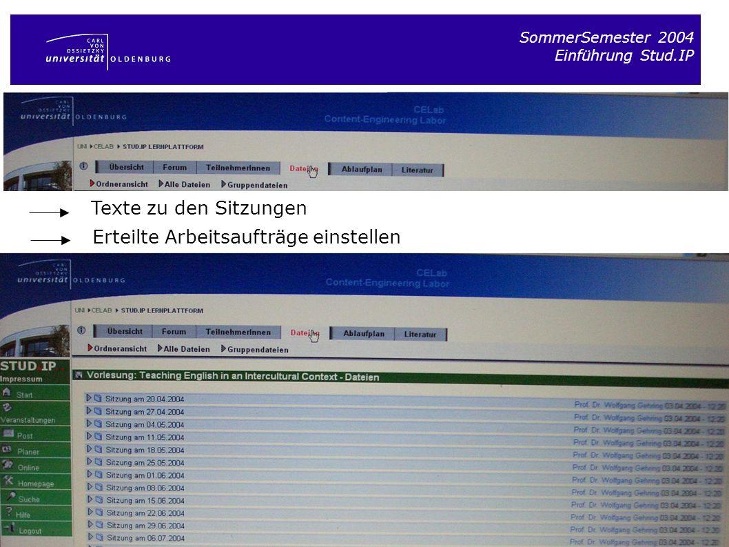 SommerSemester 2004 Einführung Stud.IP Texte zu den Sitzungen Erteilte Arbeitsaufträge einstellen