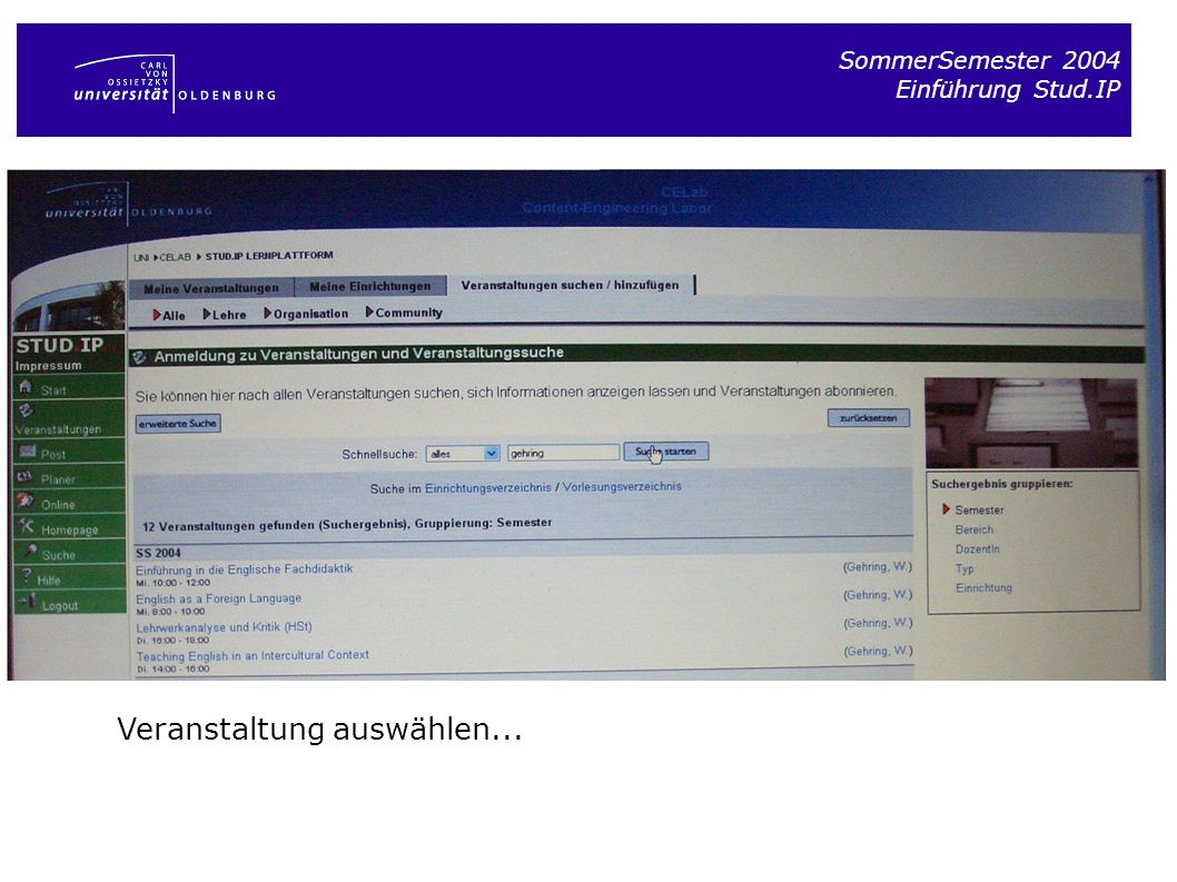 SommerSemester 2004 Einführung Stud.IP Datei runterladen: Die gewünschte Datei auswählen und Herunterladen klicken.
