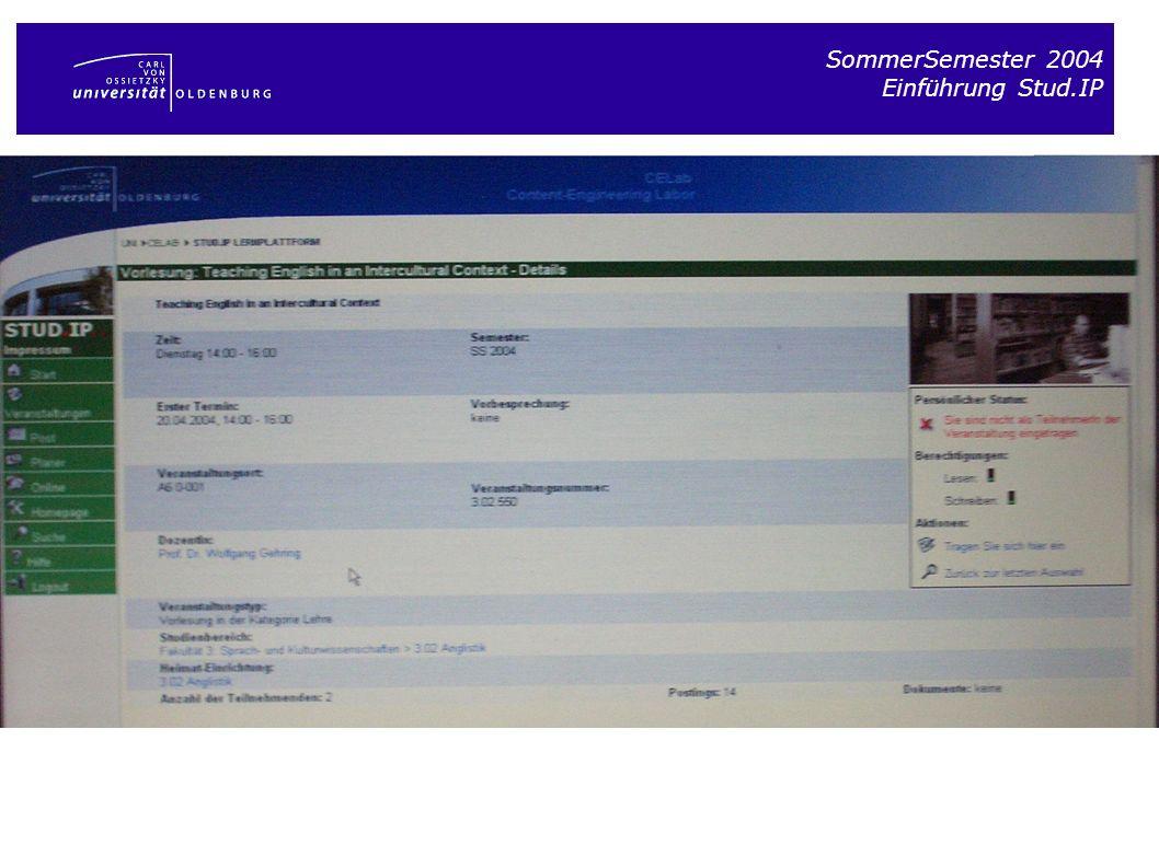 SommerSemester 2004 Einführung Stud.IP Hier findet Ihr den Ablaufplan – also die Themen der Sitzungen in knapper Übersicht Hier findet Ihr ein seminarbezogenes Literaturverzeichnis und eine Linksammlung