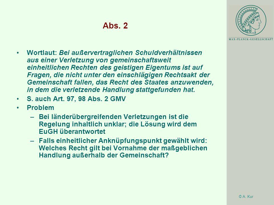 © A. Kur Abs. 2 Wortlaut: Bei außervertraglichen Schuldverhältnissen aus einer Verletzung von gemeinschaftsweit einheitlichen Rechten des geistigen Ei