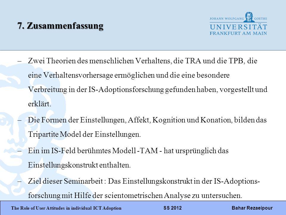WiPäF WS 2010/2011 Kira Baborsky, Christian Wunschik Seite 21 7. Zusammenfassung Zwei Theorien des menschlichen Verhaltens, die TRA und die TPB, die e