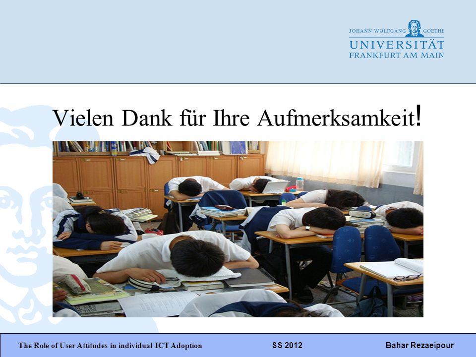 WiPäF WS 2010/2011 Kira Baborsky, Christian Wunschik Seite 22 Vielen Dank für Ihre Aufmerksamkeit ! The Role of User Attitudes in individual ICT Adopt