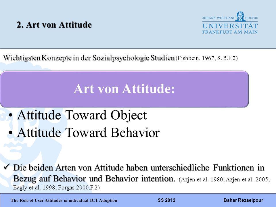 WiPäF WS 2010/2011 Kira Baborsky, Christian Wunschik Seite 5 Wird als psychological Tendenz definiert, die durch die Auswertung eine bestimmte Einheit mit einer gewissen favour oder disfavour ausgedrückt wird .