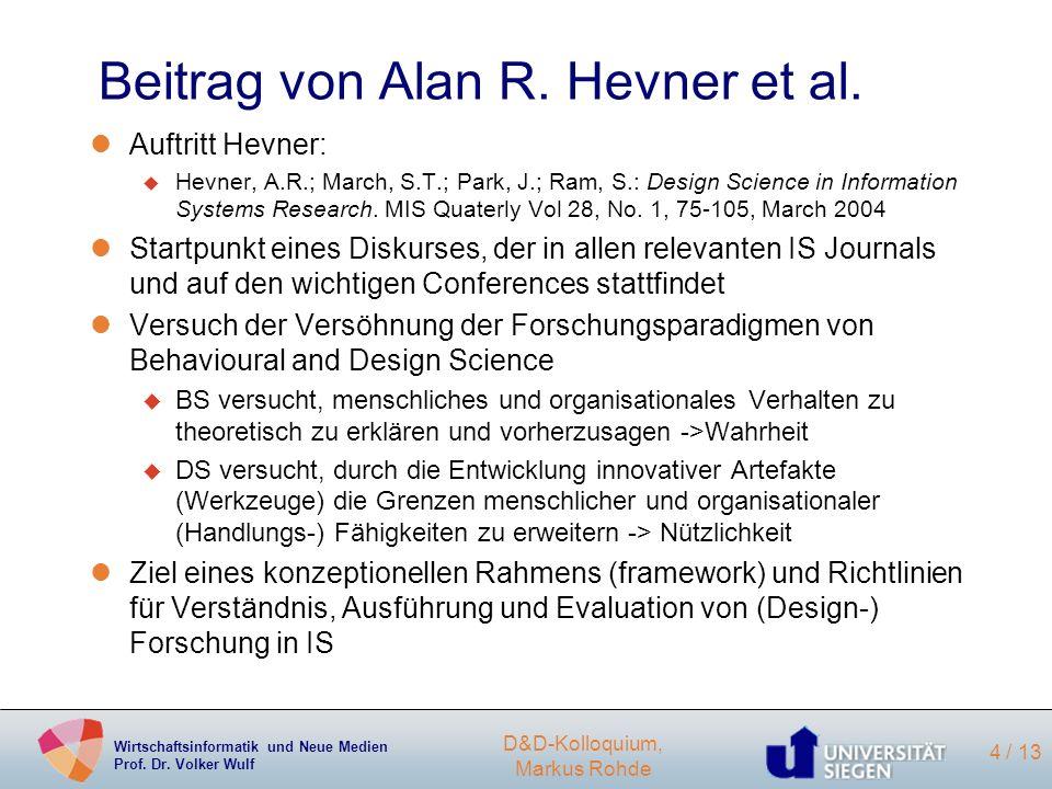 Wirtschaftsinformatik und Neue Medien Prof. Dr. Volker Wulf D&D-Kolloquium, Markus Rohde 4 / 13 Beitrag von Alan R. Hevner et al. lAuftritt Hevner: u