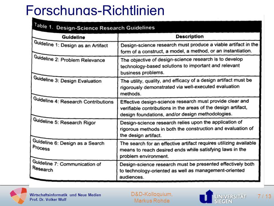 Wirtschaftsinformatik und Neue Medien Prof. Dr. Volker Wulf D&D-Kolloquium, Markus Rohde 7 / 13 Forschungs-Richtlinien