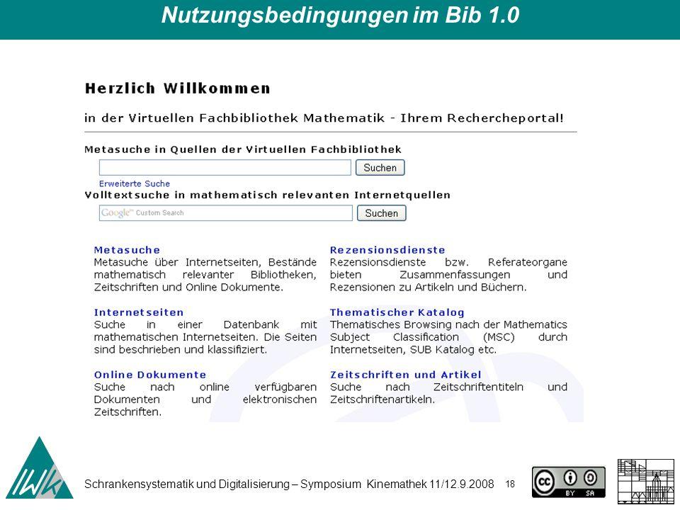 Schrankensystematik und Digitalisierung – Symposium Kinemathek 11/12.9.2008 18 Nutzungsbedingungen im Bib 1.0